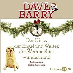 Der Hirte, der Engel und Walter, der Weihnachtswunderhund