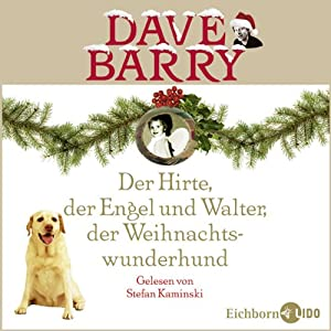 Der Hirte, der Engel und Walter, der Weihnachtswunderhund Hörbuch