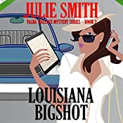 Louisiana Bigshot: Talba Wallis Mystery Series, Book 2 | Julie Smith