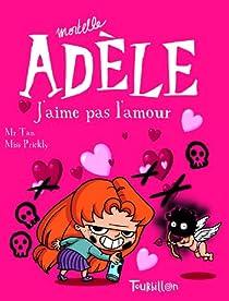 Mortelle Adèle, Tome 4 : J'aime pas l'amour par Antoine Dole