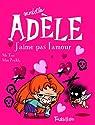 Mortelle Adèle, Tome 4 : J'aime pas l'amour par Dole