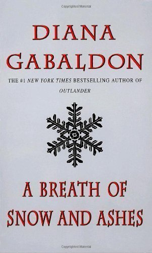 A Breath of Snow and Ashes by Diana Gabaldon (Nov 27 2007)