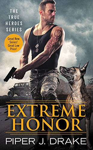 Extreme Honor (True Heroes) by [Drake, Piper J.]