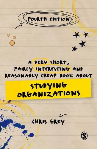 A Very Short, Fairly Interesting and Reasonably Cheap Book About Studying Organizations (Very Short, Fairly Interesting