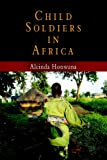 Child Soldiers in Africa (The Ethnography of Political Violence)