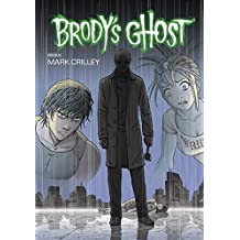 Brody's Ghost Volume 6 by Mark Crilley (21-Apr-2015) Paperback