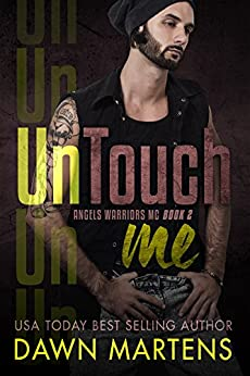 UnTouch Me (Angels Warriors MC Trilogy Book 2) by [Martens, Dawn]