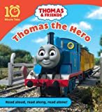 Thomas and Friends: Thomas the Hero (10 Minute Tales)