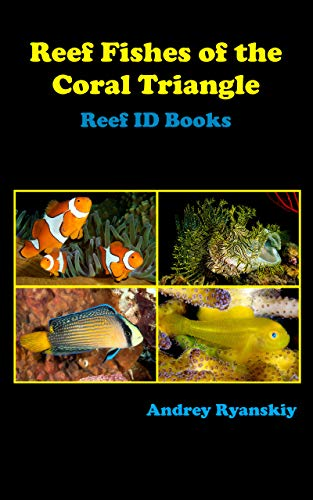 Reef Fishes of the Coral Triangle: Reef ID Books