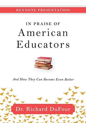 In Praise of American Educators DVD (A Video Keynote Presenting Richard DuFour's Thoughts on Education in America)