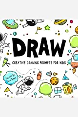 DRAW - Creative Drawing Prompts for Kids Paperback