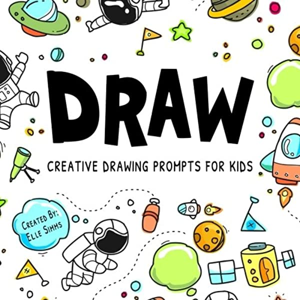 Draw Creative Drawing Prompts For Kids Simms Elle 9781986126595 Amazon Com Books Prompts range from broad themes to 2 users here now. draw creative drawing prompts for