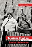 Tourism Studies and the Social Sciences, Holden, Andrew, 0415287758