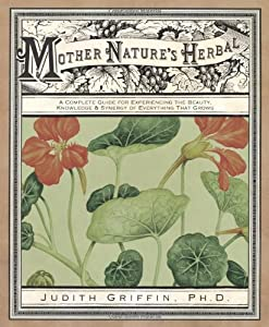 Mother Nature S Guide To Herbs And Uses