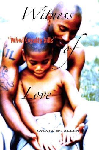 Witness Of Love: When Loyalty Kills pdf epub