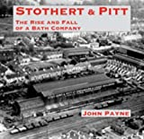 Stothert & Pitt: The Rise and Fall of a Bath Company