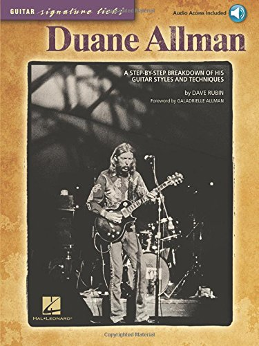 Duane Allman: A Step-by-Step Breakdown of His Guitar Styles and Techniques (Guitar Signature Licks)
