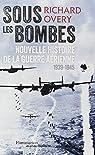 Sous les bombes : Nouvelle histoire de la guerre aérienne, 1939-1945 par Overy