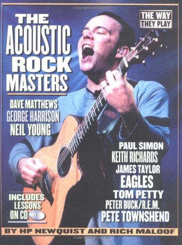 The Acoustic Rock Masters: The Way They Play Includes Lessons on (Play Acoustic Rock)
