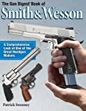 Gun Digest Book of Smith and Wesson, Patrick Sweeney, 0873497929
