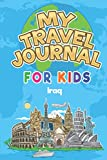 My Travel Journal for Kids Iraq: 6x9 Children Travel Notebook and Diary I Fill out and Draw I With prompts I Perfect Goft for your child for your holidays in Iraq