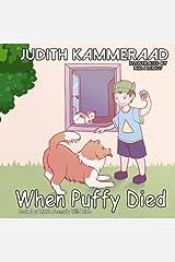 When Puffy Died (Little Peanut's Wild Ride) (Volume 2) Paperback