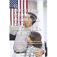 EL NEPOTISMO ES UNA MODALIDAD DE CORRUPCIÓN PÚBLICA: Hay que combatirla para que haya igualdad  en las  condiciones laborales (Spanish Edition)