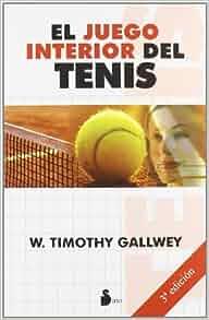 El juego interior del tenis (Spanish Edition): W. Timothy