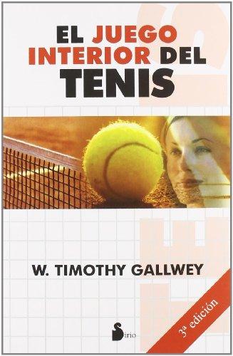 El juego interior del tenis (Spanish Edition)