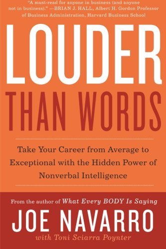 Louder Than Words: Take Your Career from Average to Exceptional with the Hidden Power of Nonverbal Intelligence by William Morrow Paperbacks