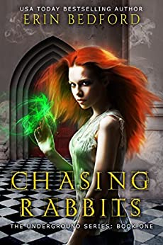 Chasing Rabbits (The Underground Book 1) by [Bedford, Erin]