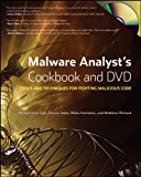 Malware Analyst's Cookbook: Tools and Techniques for Fighting Malicious Code