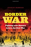 Border War, Stanley Harrold, 0807834319