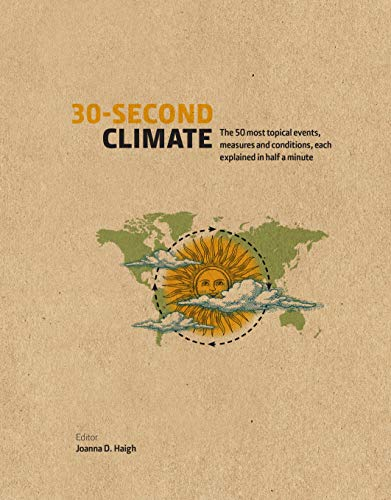 30-Second Climate: The 50 most topical events, measures and conditions, each explained in half a minute