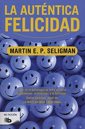 La autentica felicidad (Zeta / No Ficcion) (Spanish Edition) [Martin Seligman] (Tapa Blanda)