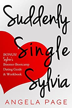 Suddenly Single Sylvia: Plus Boomer Dating Guide by [Page, Angela]