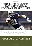 The Fantasy Sports Boss 2017 Fantasy Football Draft Guide is back and better than ever as we cover every aspect of the game in order to give you the reader the best chance to win your league.  Included in this year's draft guide are the follo...