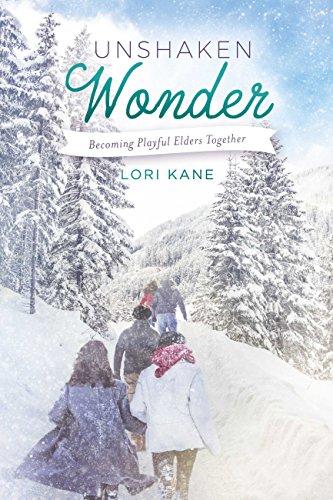 Book: Unshaken Wonder - Becoming Playful Elders Together by Lori Kane