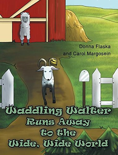 Download Waddling Walter Runs Away to the Wide, Wide World ebook