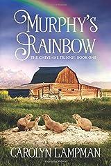 Murphy's Rainbow: Cheyenne Trilogy Book One Paperback