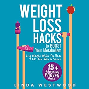 Weight Loss Hacks to Boost Your Metabolism Audiobook