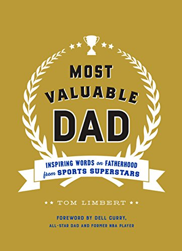 amazon com most valuable dad inspiring words on fatherhood from
