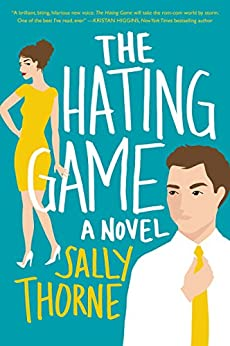 The Hating Game: A Novel by [Thorne, Sally]