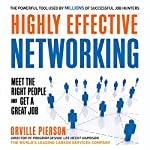 Highly Effective Networking: Meet the Right People and Get a Great Job | Orville Pierson
