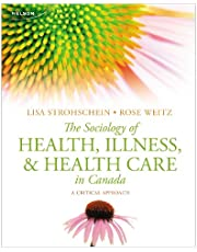 The Sociology of Health, Illness, and Health Care in Canada: A Critical Approach