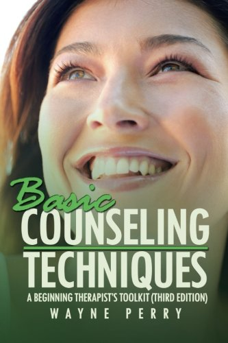 Basic Counseling Techniques: A Beginning Therapist's Tool Kit