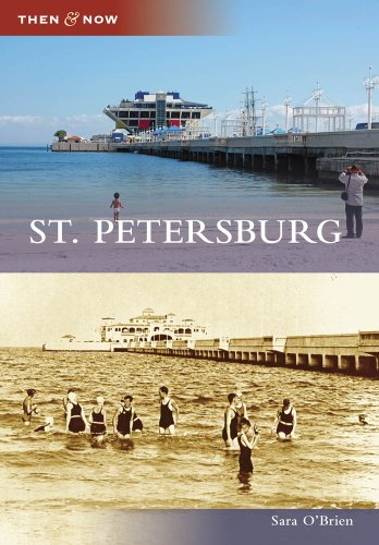 St. Petersburg (Then and Now)