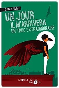 vignette de 'Un jour il m'arrivera un truc extraordinaire (Gilles Abier)'