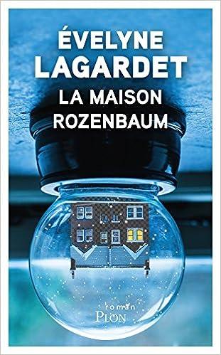 La maison Rozenbaum - Evelyne LAGARDET (Rentrée Littérature 2018) sur Bookys