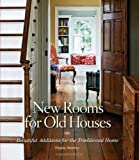 img - for New Rooms for Old Houses: Beautiful Additions for the Traditional Home (National Trust for Historic Preservation) by Shirley, Frank(October 1, 2007) Hardcover book / textbook / text book